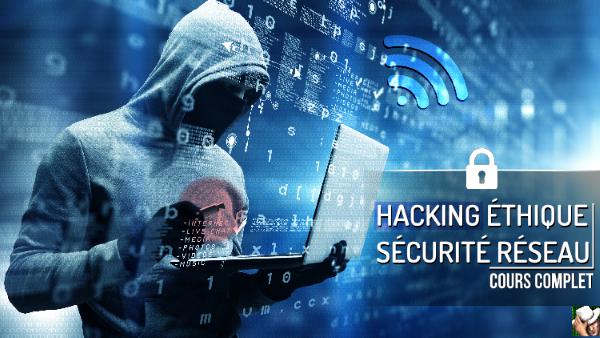 cours hacking ethique sécurité réseau